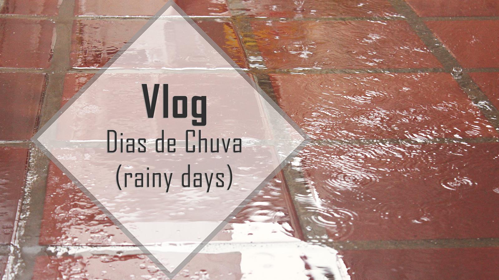 Dias de Chuva (rainy days)