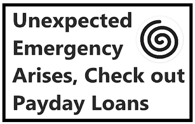 Unexpected Emergency Arises, Check out Payday Loans