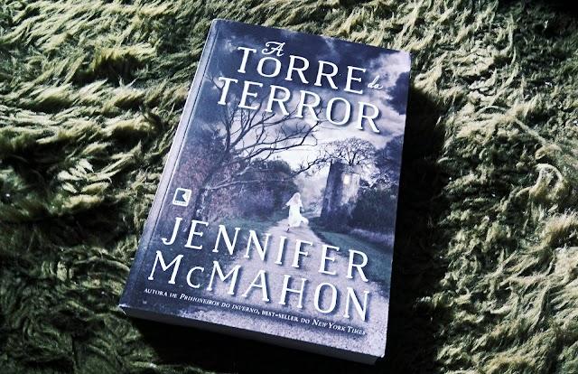 [RESENHA #404] A TORRE DO TERROR - JENNIFER MCMAHON