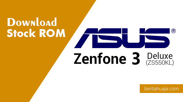 Download Stock ROM ASUS Zenfone 3 Deluxe (ZS550KL)