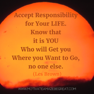 "Featured image of the article ""37 Inspirational Quotes About Life"": 1. ""Accept responsibility for your life. Know that it is you who will get you where you want to go, no one else."" - Les Brown"