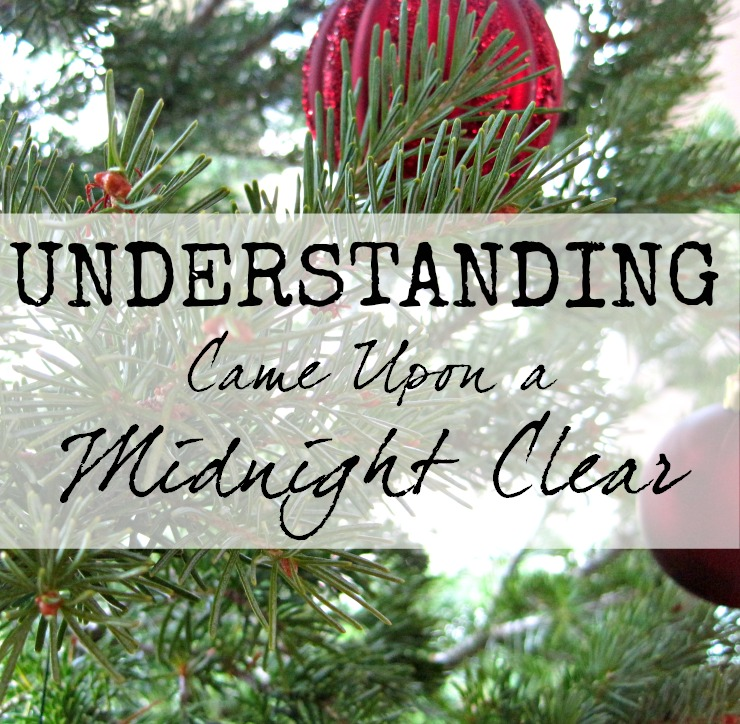 "Understanding Came Upon a Midnight Clear ""This Advent, you may feel like you have to put on a mask. But with Jesus, we don't have to hide who we really are. He knows already, and he understands."""