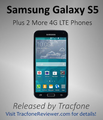 G LTE Service Now Available from Tracfone New Phones Available for Tracfone Including Samsung Galaxy S5