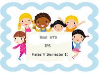 Soal UTS IPS Kelas 5 Semester 2 lengkap Kunci Jawaban