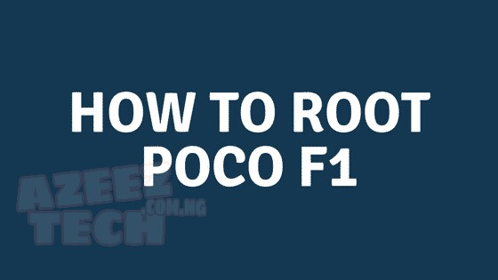 How To Root Xiaomi Poco F1, Unlock Bootloader and Install TWRP recovery