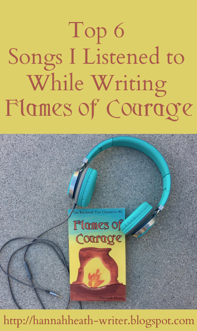Top 6 Songs I Listened to While Writing Flames of Courage
