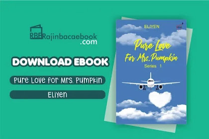 Download Novel Pure Love For Mrs Pumpkin by Eliyen Pdf