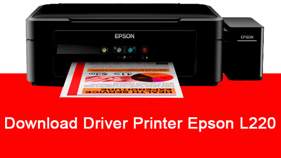 Driver Printer Epson L220 Series Terbaru Support All Windows