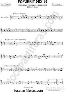 Partitura de Saxofón Soprano Popurrí Mix 14 Chiquitito, El Cant dels Ocells, Al corro de la patata Sheet Music for Soprano Sax Music Scores