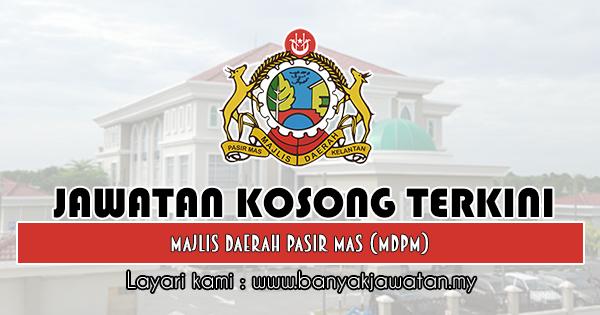 Jawatan Kosong 2019 di Majlis Daerah Pasir Mas (MDPM)