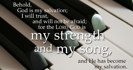Strength, Song, and Salvation