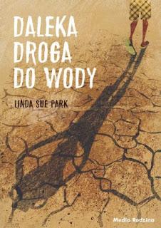 """Daleka droga do wody"" Linda Sue Park - recenzja"