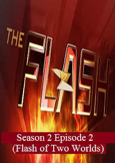Download The Flash Season 2 Episode 2 (Flash of Two Worlds).