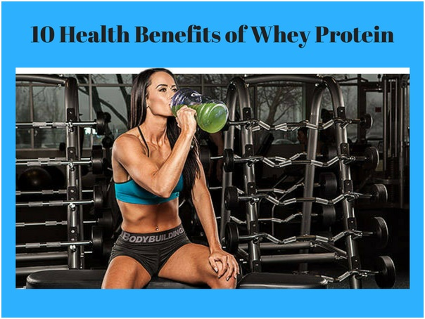 10 Health Benefits of Whey Protein