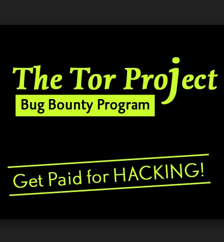 Tor Bug Bounty Program is On — Get Paid If You Hack Tor!