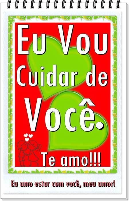 Eu Vou Cuidar de Você. Eu amo estar com você, meu amor!... Te Adoro!!!