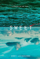 Sweet by Emmy Laybourne Book cover and review