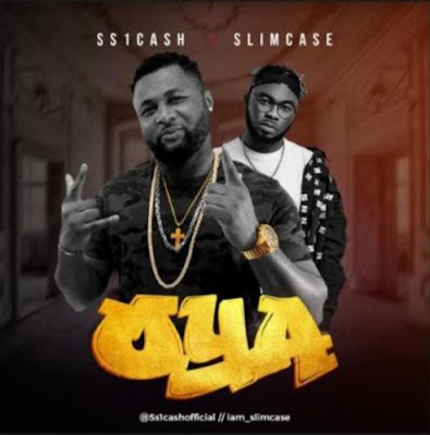 "SS1Cash – ""Oya"" ft. Slimcase"