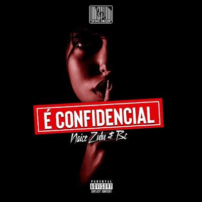 Naice Zulu & BC - É Confidencial (Álbum) 2019 [Download], baixar, descarregar, albuns 2019, 2020
