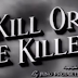 LAWRENCE TIERNEY CINEMA PRESENTS 'KILL OR BE KILLED'