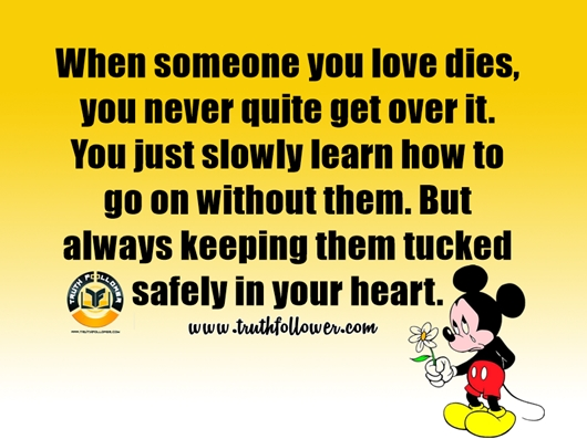 When someone you love dies, Get Over Quote