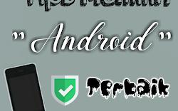 Tips Jitu Memilih Android Terbaik