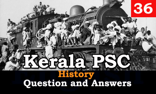 Kerala PSC History Question and Answers - 36