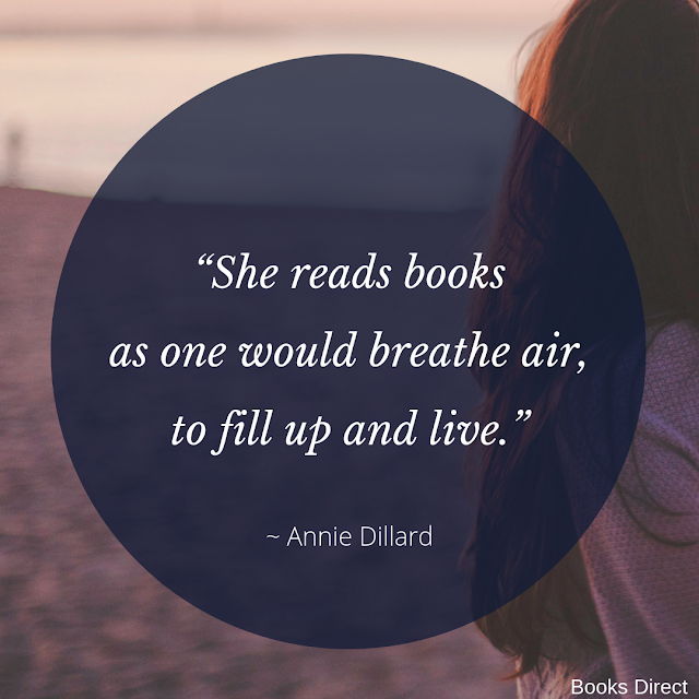 """""""She reads books  as one would breathe air,  to fill up and live.""""  ~ Annie Dillard"""