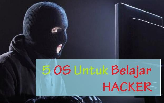 5 OS Untuk Belajar Hacker