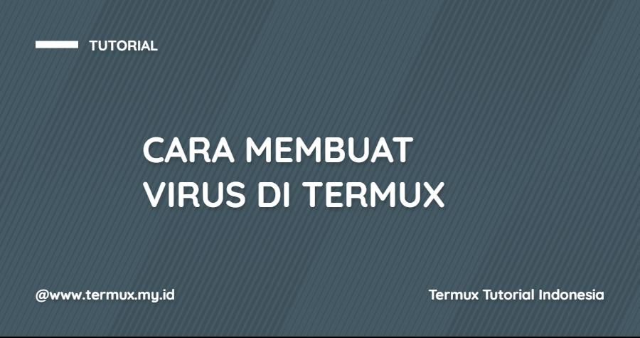 Cara Membuat Aplikasi Virus di Termux