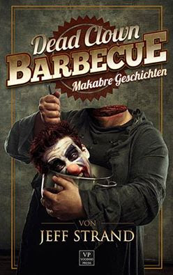https://voodoo-press.de/buch/dead-clown-barbecue/
