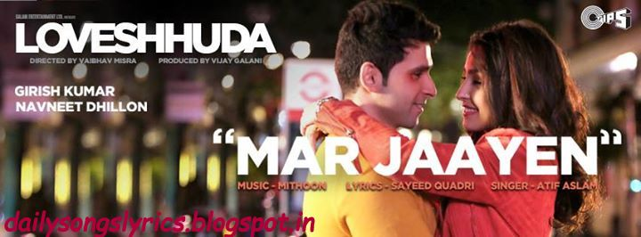 Mar Jaayen Lyrics Atif Aslam | Loveshuda | Hindi Lyrics