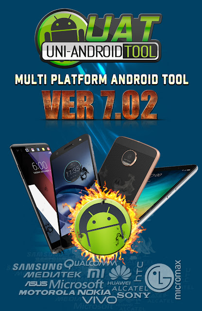 Uni-Android Tool [UAT] Version 7.02 Released [7/11/2017]