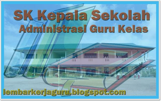Kumpulan Format SK Kepala Sekolah dan Guru - Lembar Kerja Guru
