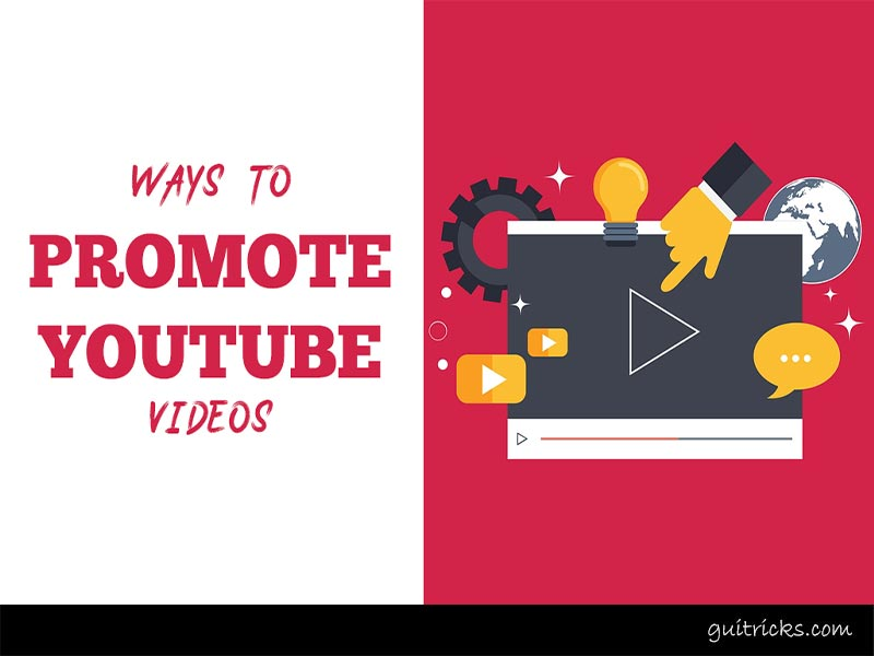 Ways To Promote YouTube Videos