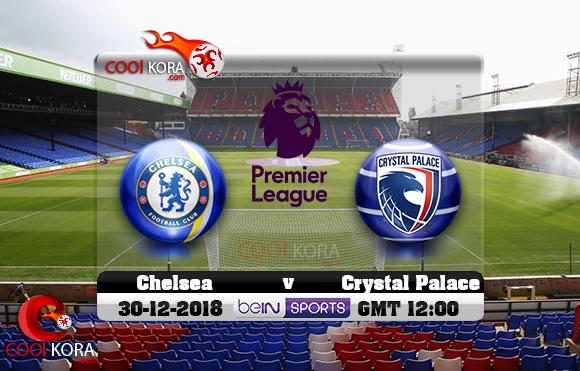 مشاهدة مباراة كريستال بالاس وتشيلسي اليوم 30-12-2018 في الدوري الإنجليزي