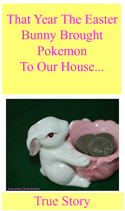 That Year The Easter Bunny Brought Pokemon