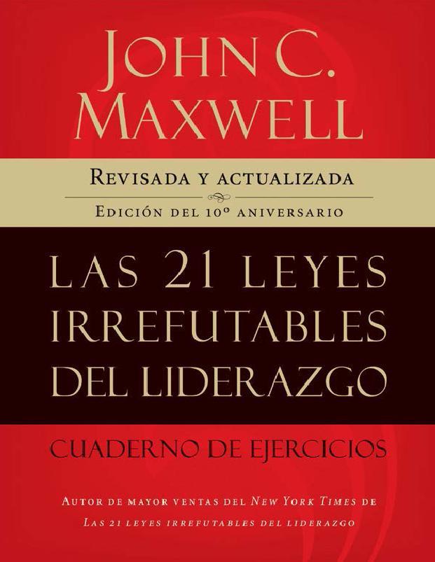Las 21 leyes irrefutables del liderazgo – John C. Maxwell