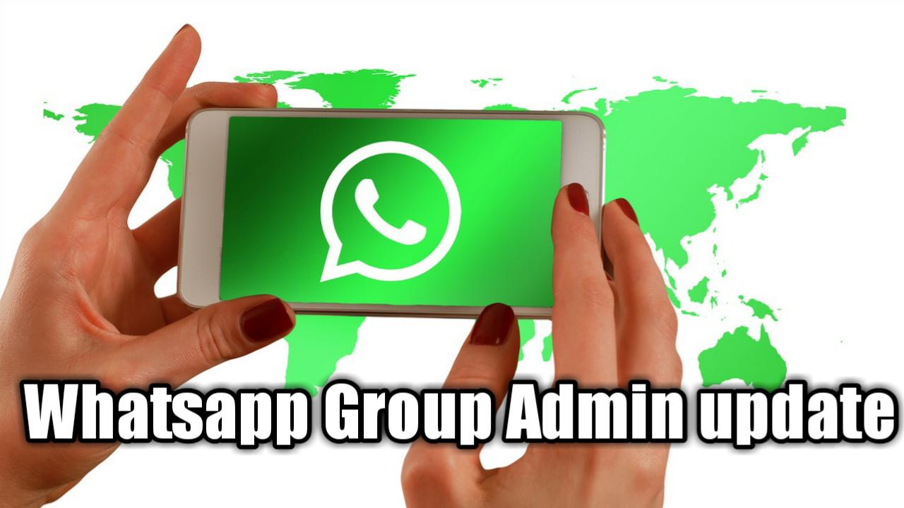 Whatsapp group new admin update