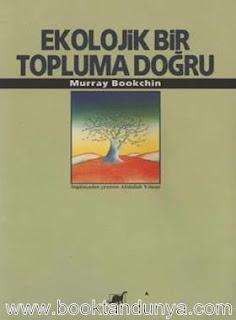 Murray Bookchin – Ekolojik Bir Topluma Doğru