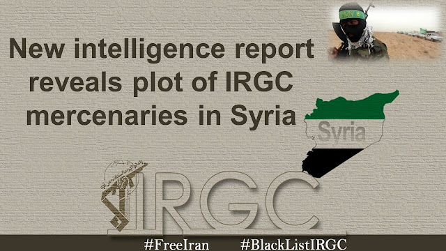 New intelligence report reveals plot of IRGC mercenaries in Syria