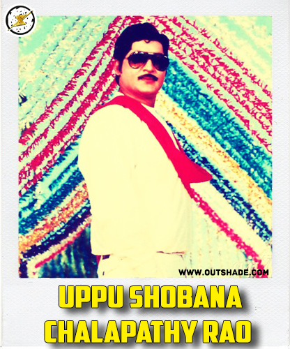 Shobana Chalapathy Rao is the real name of Shoban Babu
