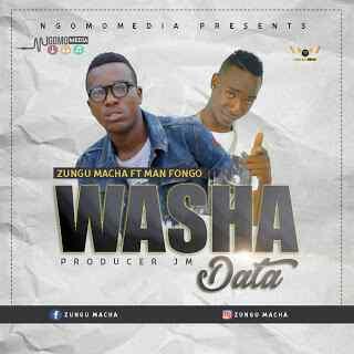 Download Mp3 | Zungu Macha ft Manfongo - Washa Data (Singeli)