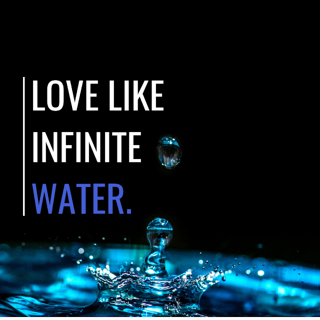 Love Like Infinite Water