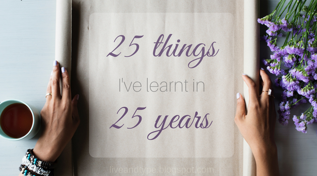 25 things I've learnt in 25 years