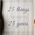 25 вещей о которых я узнала за 25 лет