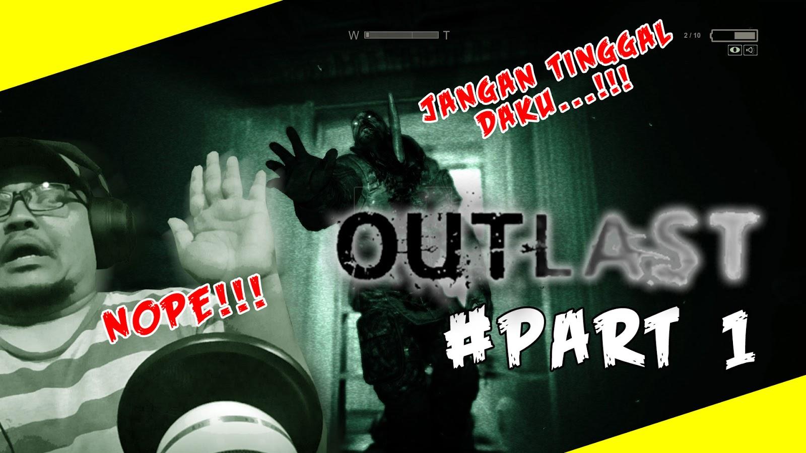 OUTLAST (Gameplay) - Bila Penakut Nak Jugak Main Game Nih?!