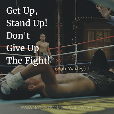 "Quotes About Strength And Motivational Words For Hard Times: ""Don't give up the fight, stand up for your rights."" - Bob Marley"