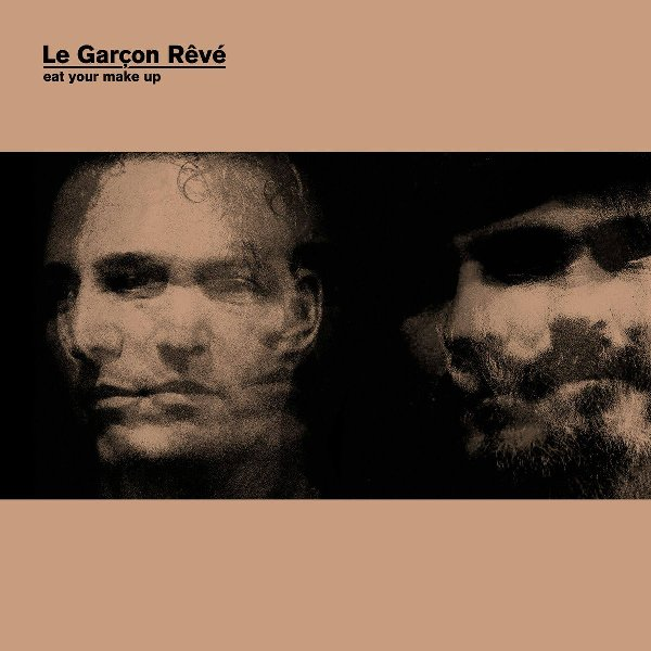 LE GARÇON RÊVÉ - Eat your make up
