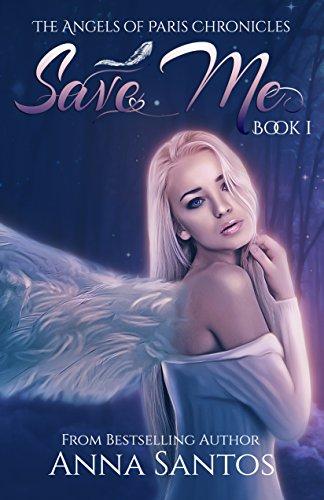 http://tometender.blogspot.com/2017/02/save-me-by-anna-santos-angels-of-paris-1.html